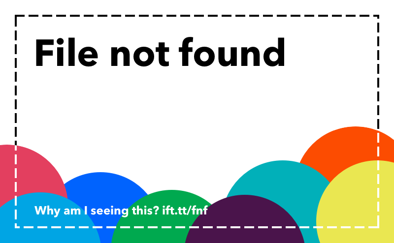 "Why is there an ""File not found"" image on my post? – IFTTT"